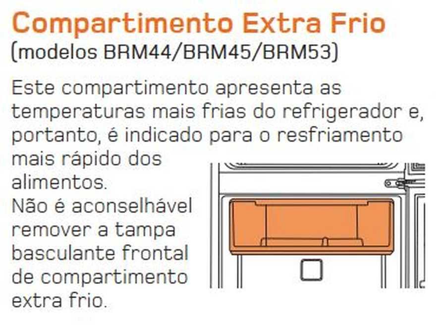 Manual de operação Geladeira Brastemp Frost Free Duplex BRM45 - Compartimento Extra Frio