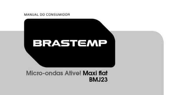 Manual de Instruções do Microondas Brastemp 23 litros - BMJ23